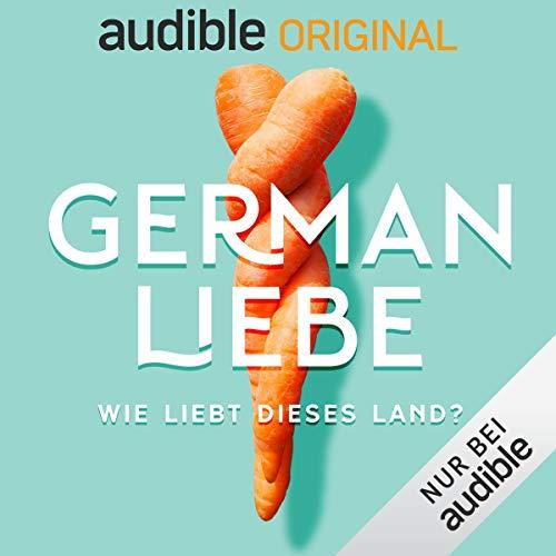 German Liebe - Wie liebt dieses Land?