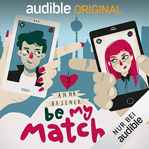 Be My Match. Eine Audio-Novela.